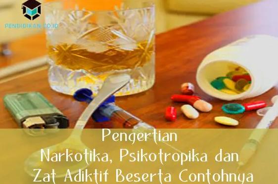 Narkotika Dan Psikotropika Zat Adiktif – Pengertian, Contoh